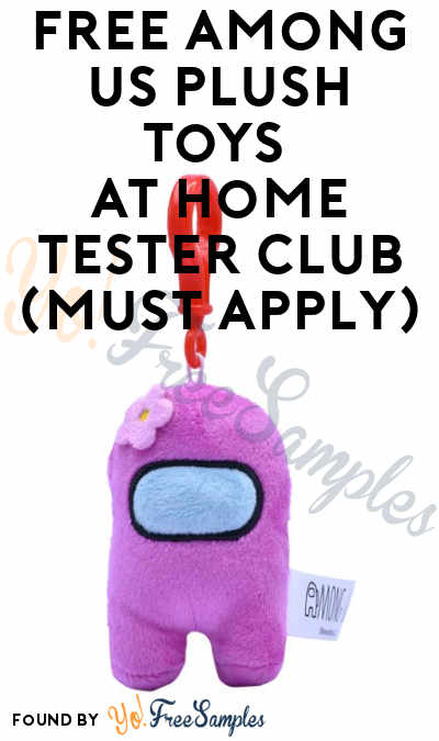FREE Among Us Plush Toys At Home Tester Club (Must Apply)