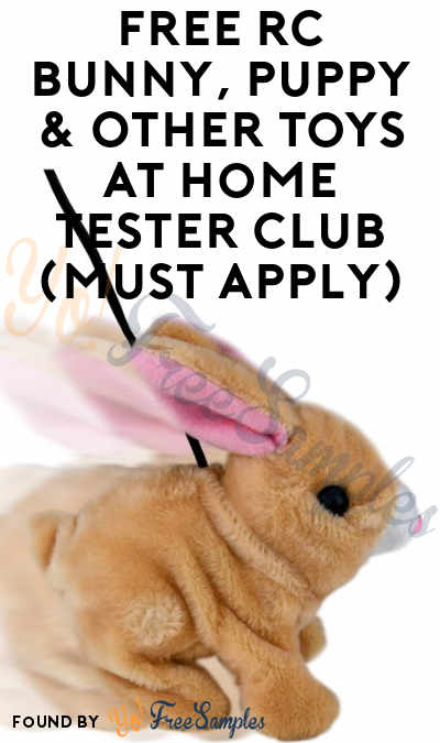 FREE RC Bunny, Puppy & Other Toys At Home Tester Club (Must Apply)