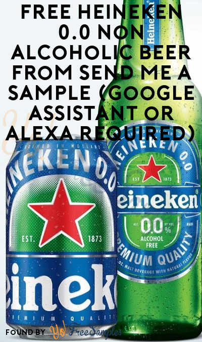 FREE Heineken 0.0 Non Alcoholic Beer from Send Me A Sample (Google Assistant or Alexa Required)