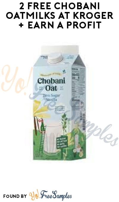 2 FREE Chobani Oatmilks at Kroger + Earn A Profit (Coupon, Ibotta & Checkout51 Required)