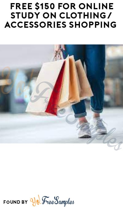 FREE $150 for Online Study on Clothing/ Accessories Shopping (Must Apply)