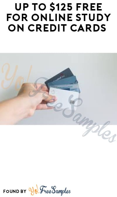 Up to $125 FREE for Online Study on Credit Cards (Must Apply)