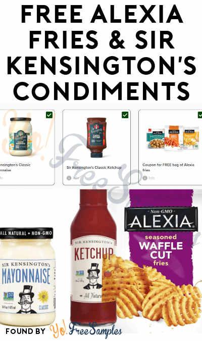 FREE Alexia Fries, Sir Kensington's Ketchup & Mayonnaise