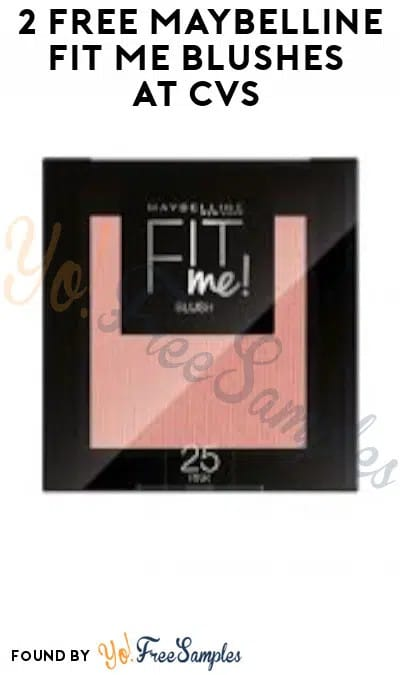 2 FREE Maybelline Fit Me Blushes at CVS (App/ Coupon Required)