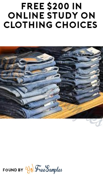 FREE $200 in Online Study on Clothing Choices (Must Apply)