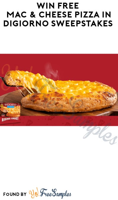 Win FREE Mac & Cheese Pizza in DiGiorno Sweepstakes