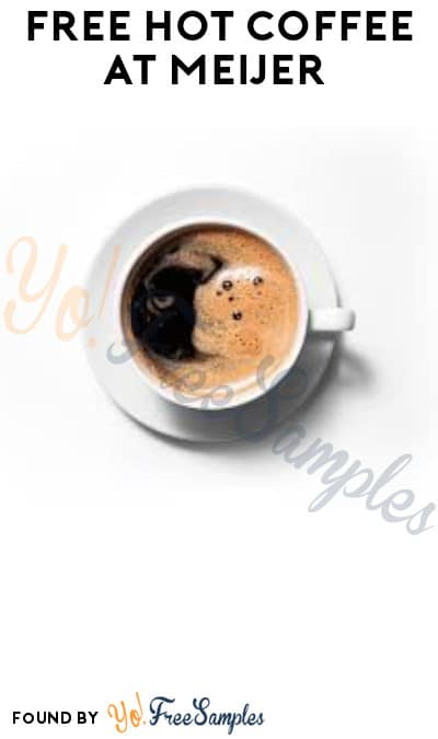 FREE Hot Coffee at Meijer (MPerks/ Coupon Required)