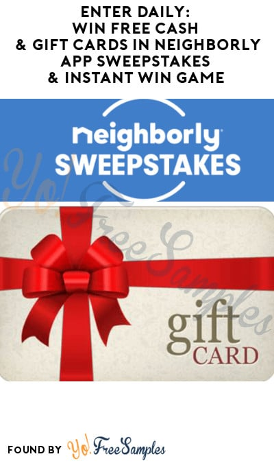 Enter Daily: Win FREE Cash & Gift Cards in Neighborly App Sweepstakes & Instant Win Game