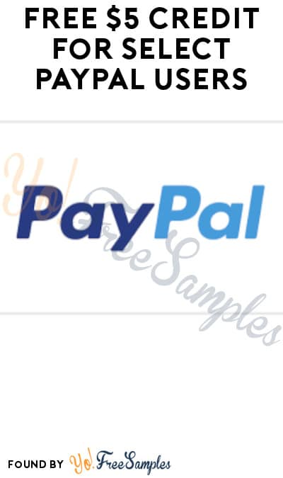 Possible FREE $5 Credit for Select PayPal Users