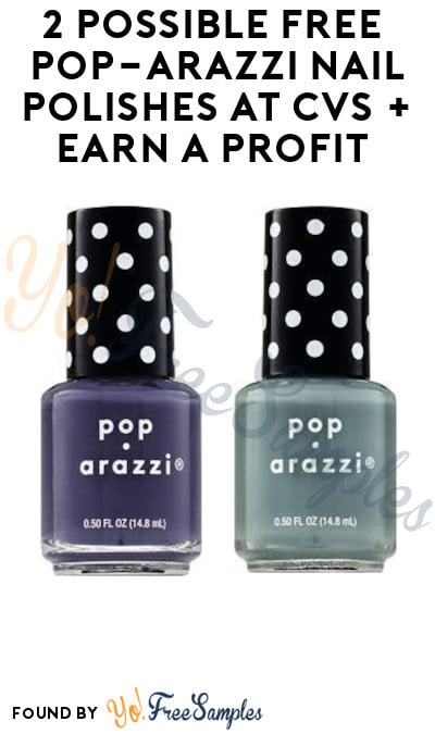 2 Possible FREE Pop-arazzi Nail Polishes at CVS + Earn A Profit (Account/App Required)