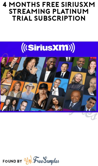 4 Months FREE SiriusXM Streaming Platinum Trial Subscription (Credit Card Required)