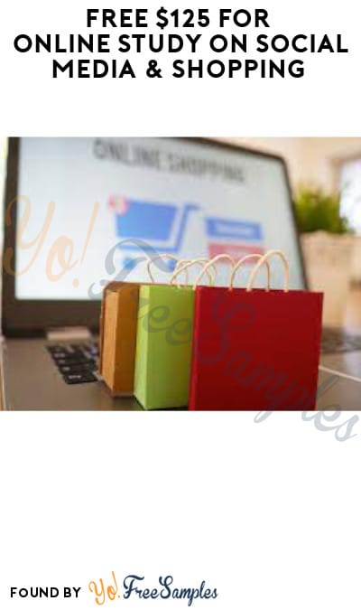 FREE $125 for Online Study on Social Media & Shopping (Must Apply)