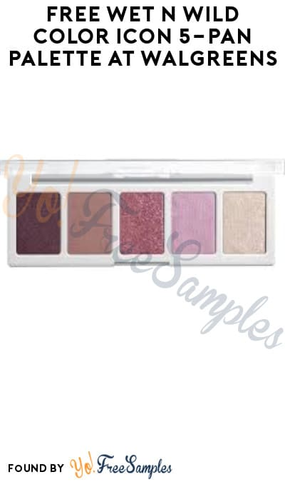 FREE Wet n Wild Color Icon 5-Pan Palette at Walgreens (Online + Coupon Required)