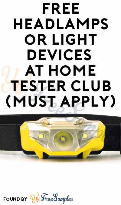 FREE Headlamps or Light Devices At Home Tester Club (Must Apply)