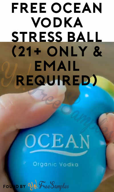 FREE Ocean Vodka Stress Ball (21+ Only & Email Required)