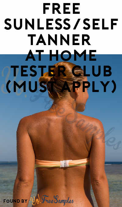 FREE Sunless/Self Tanner At Home Tester Club (Must Apply)